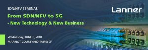 """NoviFlow to present at  """"From SDN/NFV to 5G"""" seminar at Computex 2018 in Taipei"""