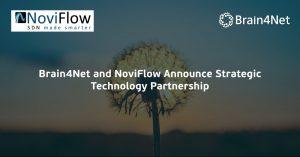 NoviFlow and Brain4Net Announce Strategic Partnership