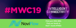 Join NoviFlow at MWC 2019 Booth #7M21 Feb 25 – 28 in Barcelona, Spain